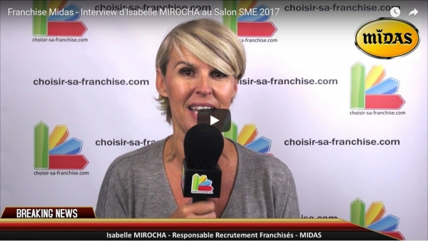 Franchise Midas - Interview d'Isabelle MIROCHA au Salon SME 2017