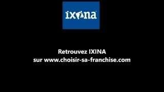 Vidéo franchise Ixina - Thierry Tallet - Directeur Général