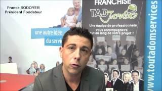 Franck Sodoyer présente la franchise TOUT A DOM SERVICES