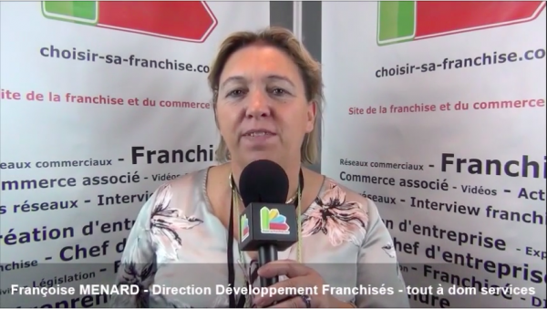 Interview de Françoise MENARD -  Animatrice réseau de la franchise TOUT A DOM
