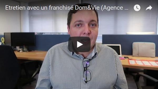 Entretien avec un franchisé Dom&Vie (Agence Pontault Combault)