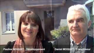 Pauline et Daniel Moquet vous présente la franchise DANIEL MOQUET