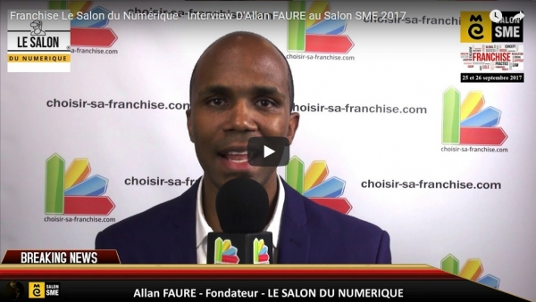 Franchise Le Salon du Numérique - Interview D'Allan FAURE au Salon SME 2017