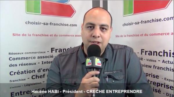 Interview d'Hacène HABI - Président de la franchise CRECHE ENTREPRENDRE