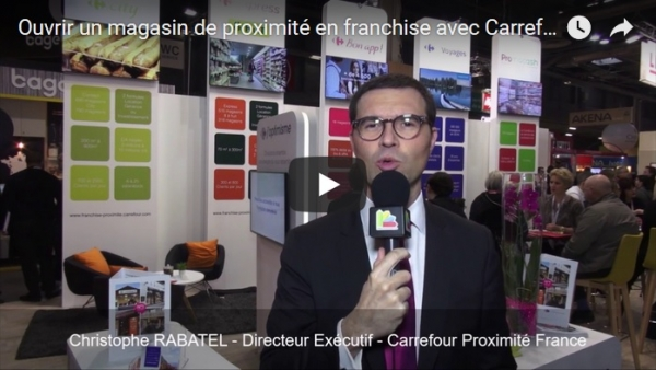 Interview de Christophe RABATEL, Directeur Exécutif de la franchise Carrefour Proximité France au salon Franchise Expo Paris 2017
