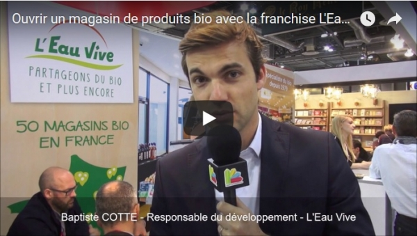 Interview de Baptise COTTE, Responsable du développement de la franchise L'Eau Vive au salon Franchise Expo Paris 2017